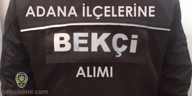 Adana Bekçi Alımı