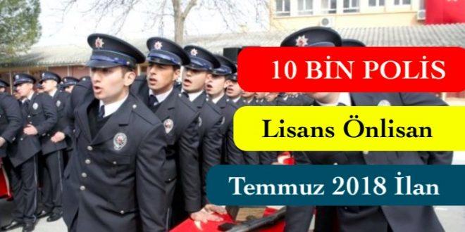 10 bin polis alimi temmuz 2018