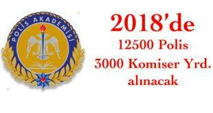 2018de 15bin polis komiser yardimcisi alinacak