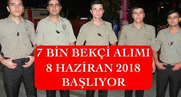 7 bin bekci alimi 8 haziran 2018
