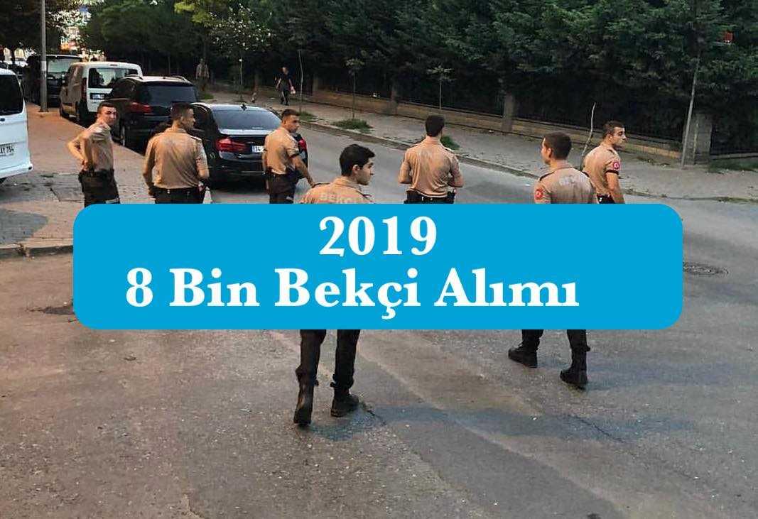 8 bin bekci alimi 2019