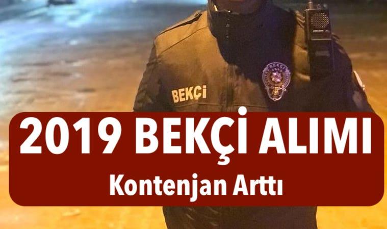 2019 bekci alim kontenjan artti