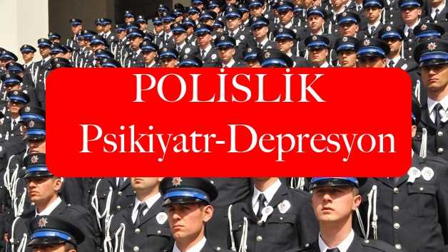 polislikdepresyon psikiyatr