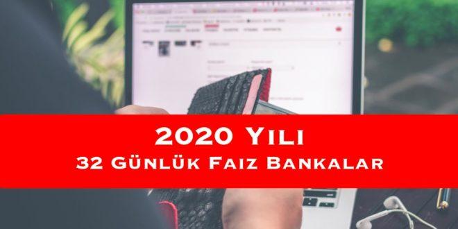 2020 Yılı 32 Günlük Faiz Bankalar