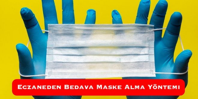 Eczaneden Bedava Maske Alma Yöntemi