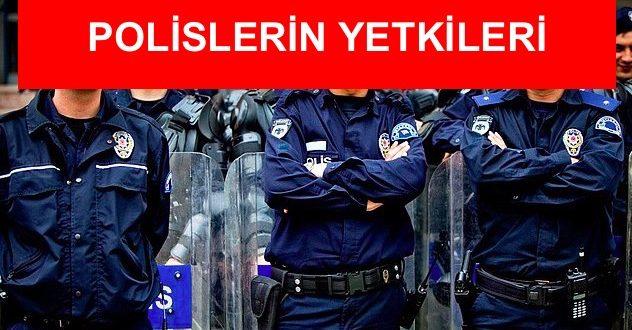 polislerin yetkileri