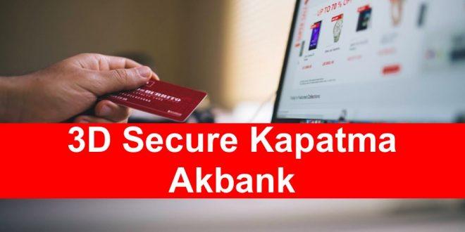 3D Secure Kapatma Akbank