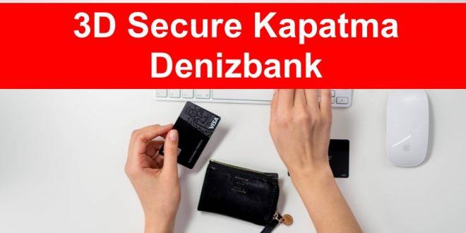 3D Secure Kapatma Denizbank