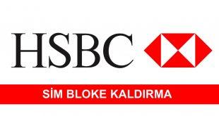 HSBC Bank Sim Bloke Kaldırma İşlemi
