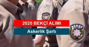 2020 Bekçi Alımında Askerlik Şartı