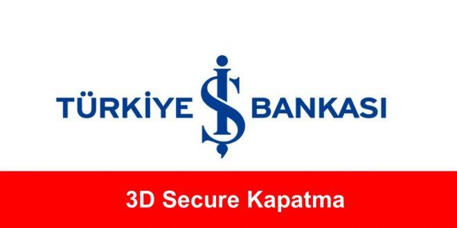 3D Secure Kapatma İş Bankası