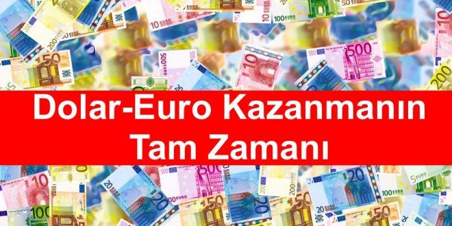 Dolar Euro Kazanmanın Tam Zamanı