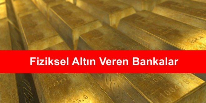 Fiziksel Altın Veren Bankalar