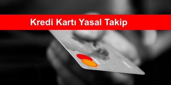 Kredi Kartı Yasal Takip