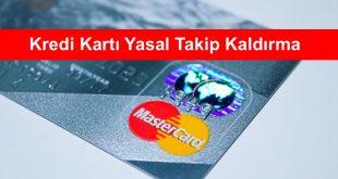 Kredi Kartı Yasal Takip Kaldırma
