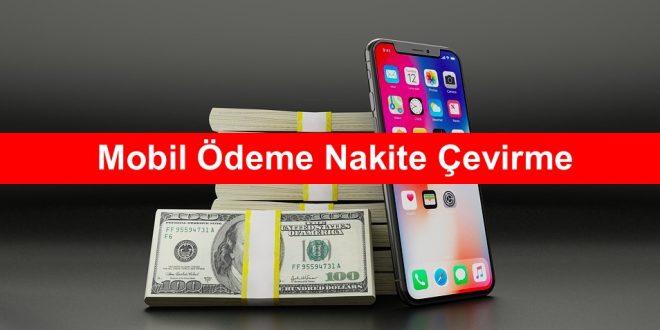 Mobil Ödeme Nakite Çevirme