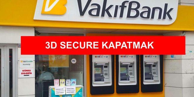 Vakıfbank 3D Secure Kapatma