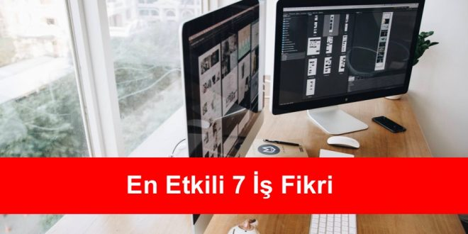 En Etkili 7 Is Fikri