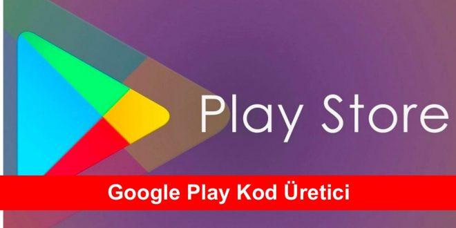 Google Play Kod Üretici