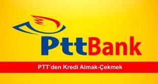 PTTden Kredi Almak Cekmek
