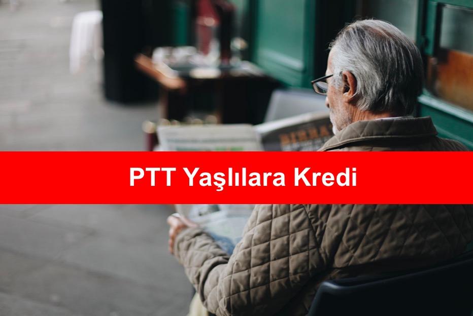 PTT Yaslilara Kredi