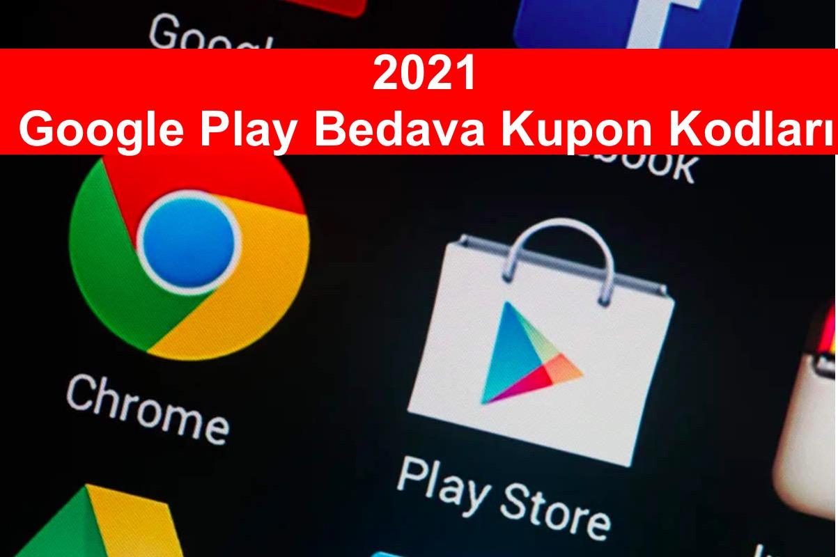 2021 Google Play Bedava Kupon Kodlari