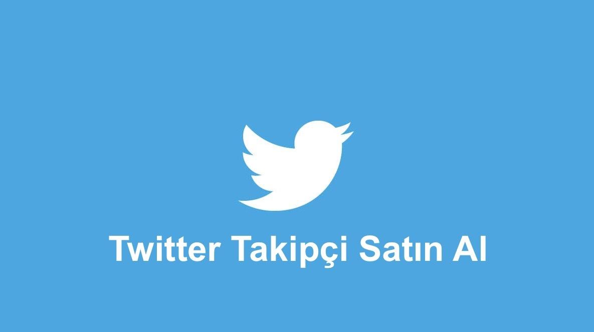 Twitter Takipçi Satin Al