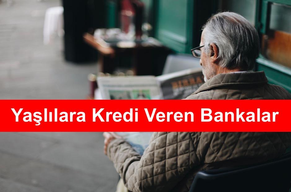 Yaslilara Kredi Veren Bankalar