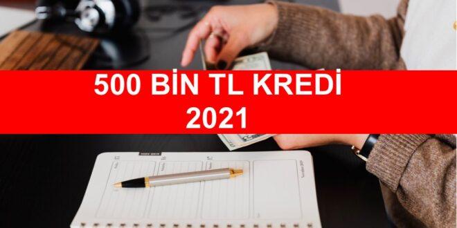 500bin tl kredi 2021